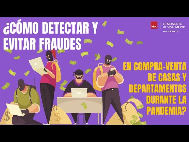 ¿CÓMO DETECTAR Y EVITAR FRAUDES EN COMPRA-VENTA DE CASAS Y DEPARTAMENTOS DURANTE LA PANDEMIA?