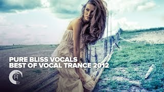VOCAL TRANCE CLASSICS: Pure Bliss Vocals Best of 2012 [FULL ALBUM - OUT NOW]