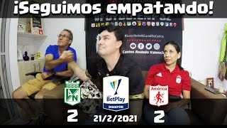 Reacciones Atletico Nacional (2) vs (2) America de Cali   Liga Betplay 2021 I