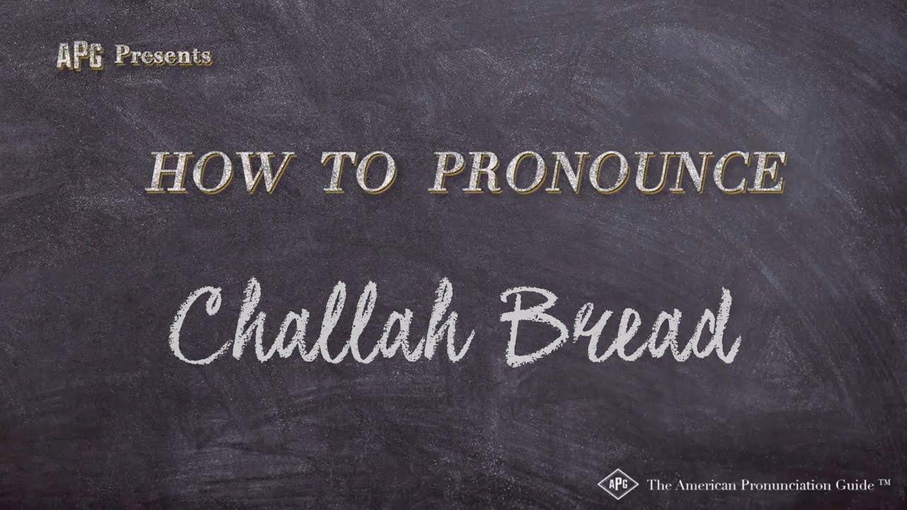 How to Pronounce Challah Bread  Challah Bread Pronunciation