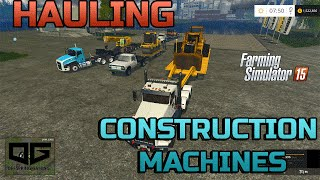 Farming Simulator 2015- Hauling Construction Equipment in PV!