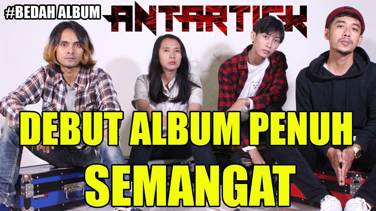 BEDAH BAND #02 ANTARTICK BAND : DEBUT ALBUM PENUH SEMANGAT