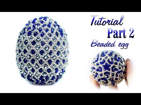 Tutorial Part 2 of 2: Beaded Faberge egg / Пасхальное яйцо из бисера