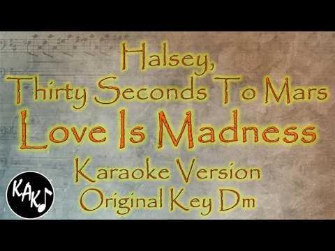 Halsey, Thirty Seconds To Mars - Love Is Madness Karaoke Lyrics Cover Instrumental Original Key Dm