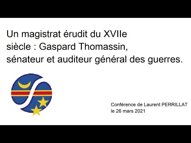 Un magistrat érudit du XVIIème siècle : Gaspard Thomassin