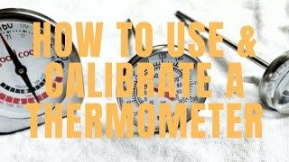 How To Use & Calibrate A Thermometer
