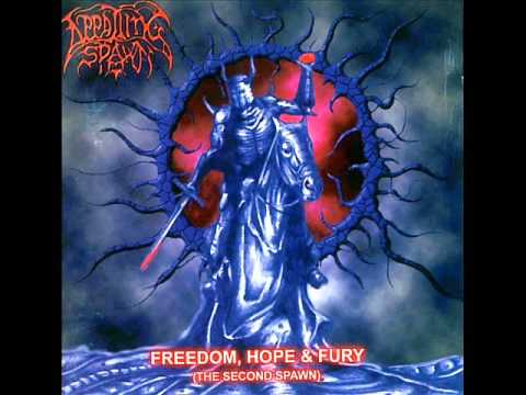 Appalling Spawn - Freedom Hope and Fury (The Second Spawn) [Full Album]