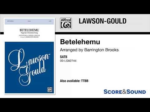 Betelehemu, arr. Barrington Brooks – Score & Sound