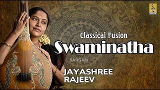 Carnatic Classical Fusion by Jayashree Rajeev   Swaminatha Jukebox