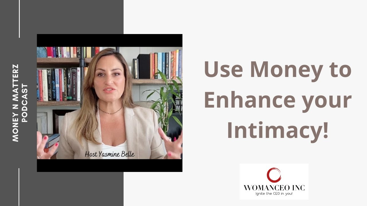 Use Money in your Relationship to Enhance your Intimacy.
