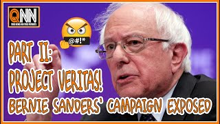 BREAKING: PART II PROJECT VERITAS EXPOSES BERNIE SANDERS' CAMPAIGN | THESE PEOPLE ARE SICK! -QN