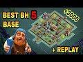 BUILDER HALL 5 BH5 BEST BASE WITH REPLAY PROOF BH5 TOP DEFENSIVE TROLL BASE CLASH OF CLANS