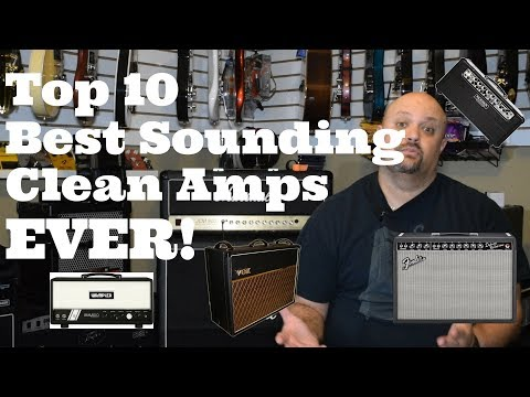 Top 10 Best Sounding Clean Amps EVER!