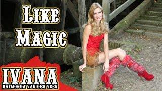 Ivana Raymonda - Like Magic (Original Song & Official Music Video) MP3