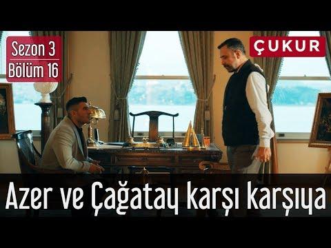 Çukur 3.Sezon 16.Bölüm - Azer ve Çağatay Karşı Karşıya