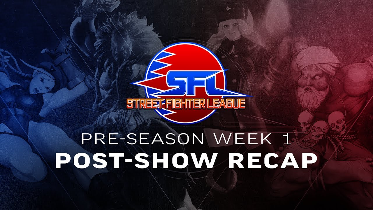 RECAP of Pre-Season Week 1 - Street Fighter League (Season 3) - Vicious & Tasty Steve Post-Show