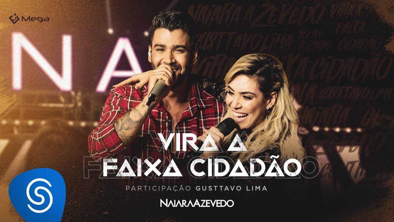 Naiara Azevedo – Vira a Faixa Cidadão part. Gusttavo Lima (DVD Contraste)
