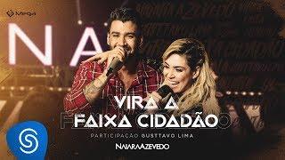 Naiara Azevedo – Vira a Faixa Cidadão part. Gusttavo Lima (DVD Contraste) thumbnail