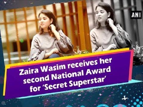 Zaira Wasim receives her second National Award for 'Secret Superstar' - Bollywood News