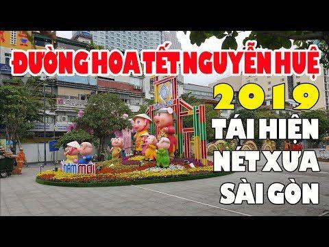 Đường Hoa Tết Nguyễn Huệ 2019 gợi nhớ Sài Gòn Xưa   Đường Hoa Tết đẹp nhất Sài Gòn
