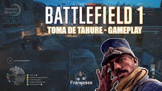 Battlefield 1 - Toma de Tahure Gameplay - Conquista (Visto desde los Franceses y Alemanes)