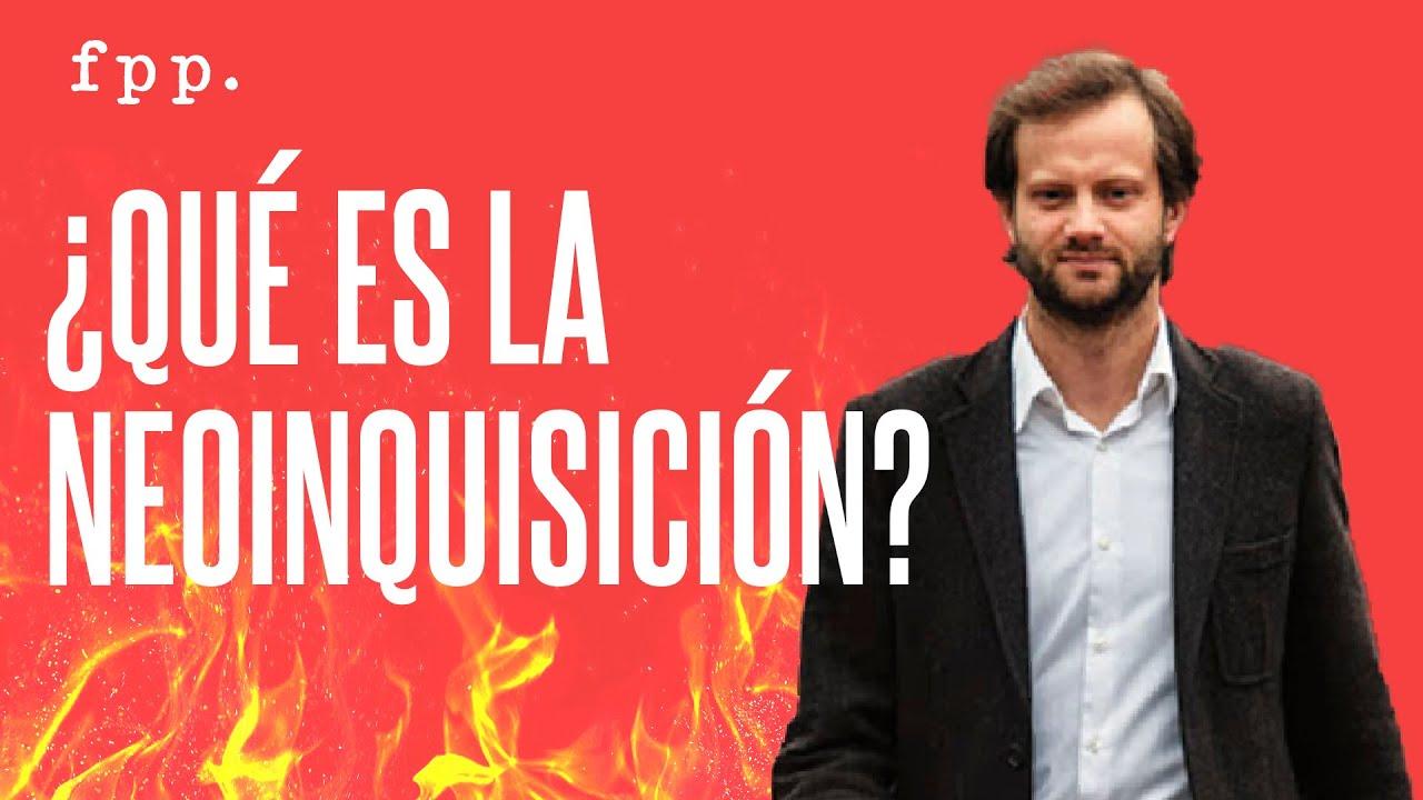 Axel Kaiser | ¿Qué es la Neoinquisición?