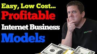 12 easy, low cost, internet business models to start in 2019 - make money online