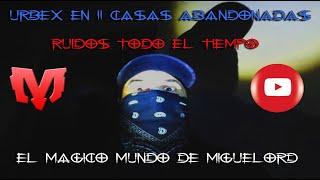 URBEX EN LAS DOS CASAS DEL DEMONIO!! RUIDOS RAROS NOS ALTERAN LA PAZ, IMAGENES INCREIBLES #urbex