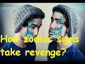 Revenge of the signs How each zodiac sign takes revenge ?