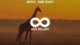 INOSSI - Kind Heart / No Copyright Music