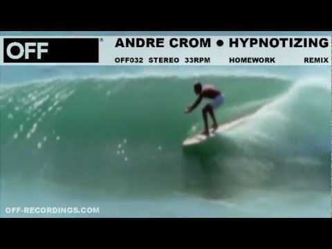 Andre Crom - Hypnotizing (Homework NYC '82 Mix) - OFF032
