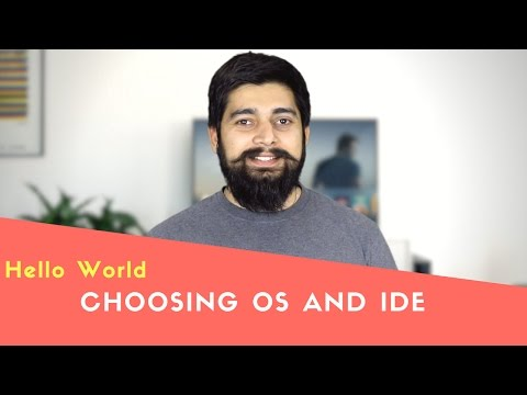 Choosing Right OS And IDE Before Coding  Hello World Series