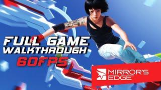 Mirror's Edge - Full Game Walkthrough (60FPS)