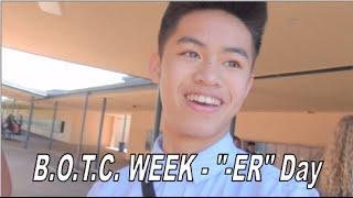 "B.O.T.C. Week- ""-ER"" Day"