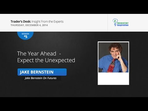 The Year Ahead  - Expect the Unexpected | Jake Bernstein