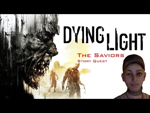 Dying Light - The Saviors - Story Quest