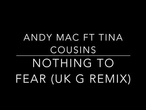 Nothing To Fear Remix - Andy Mac ft Tina cousins