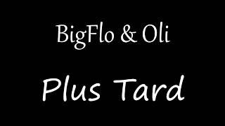 BigFlo & Oli - Plus Tard [Lyrics]