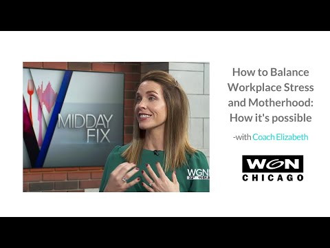 How to Balance Workplace Stress and Motherhood: How it's Possible