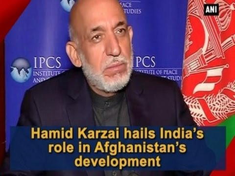 Hamid Karzai hails India's role in Afghanistan's development - ANI News