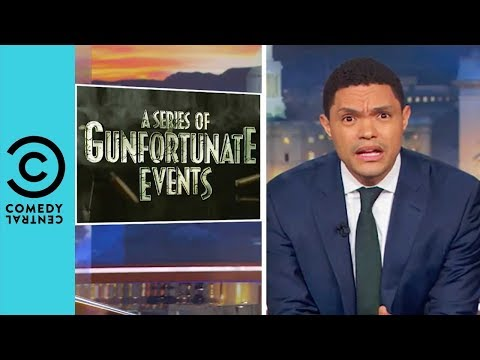 A Series Of Gunfortunate Events   The Daily Show With Trevor Noah