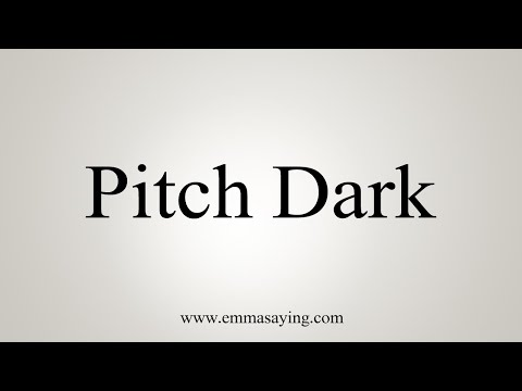 How To Pronounce Pitch Dark