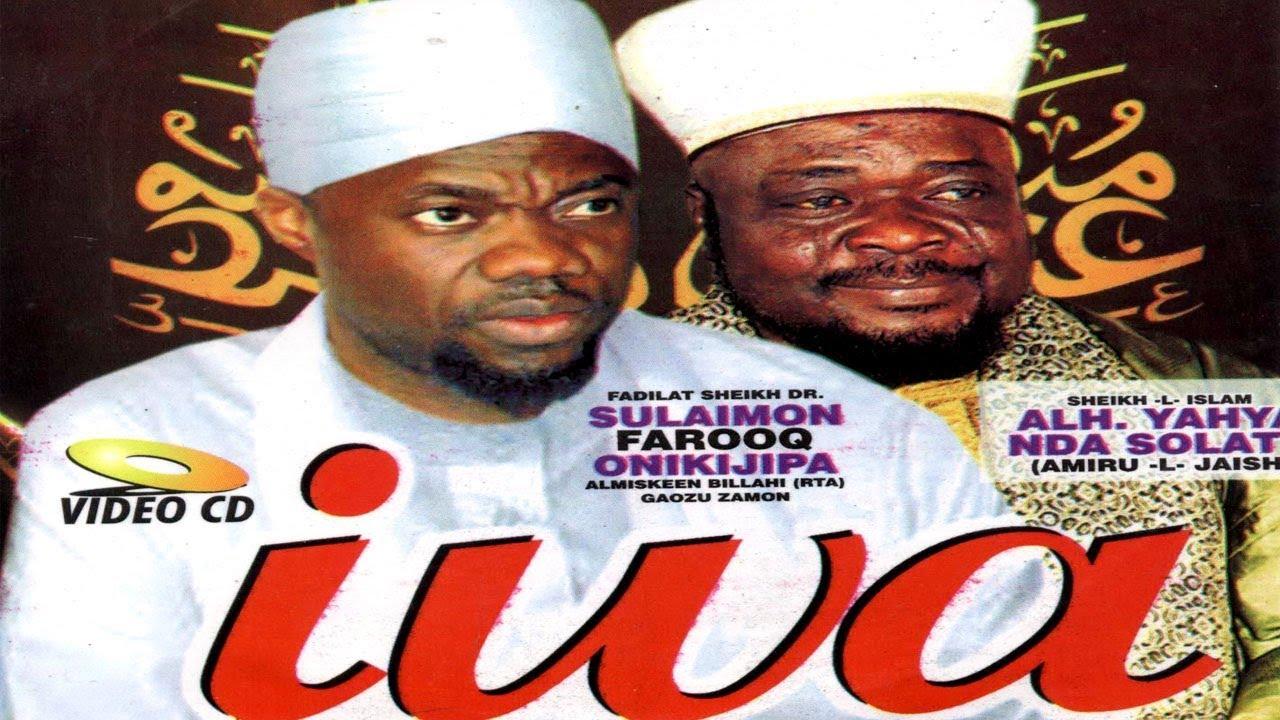 Download IWA - Sheikh Sulaiman Faruq Onikijipa and Late Sheikh Yahaya Solaty