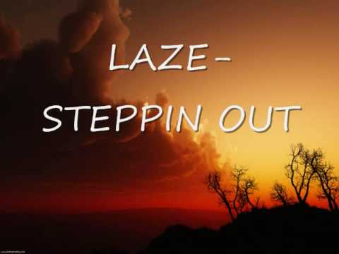 Laze - Steppin Out (Full Song)