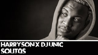 HARRYSON ❌ DJ UNIC - SOLITOS