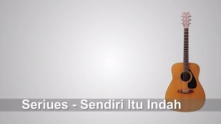 Gambar cover Lirik lagu Seuriues - Sendiri itu indah (OST Jomblo) + Chord
