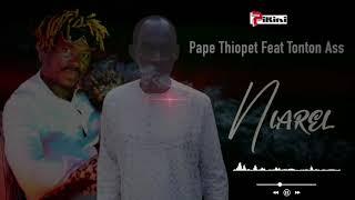 Pape Thiopéte - Niarel [Nouveauté]