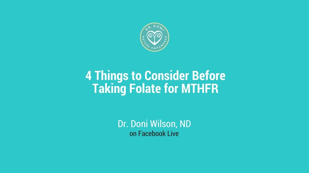 MTHFR: 4 Things to Consider Before Taking Folate - Doctor Doni