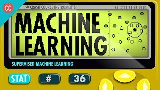 Supervised Machine Learning: Crash Course Statistics #36