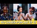 Fake Bodies Vs. Real Bodies, Getting Caught in the Act! - No Chaser Ep 13 with WuzGood